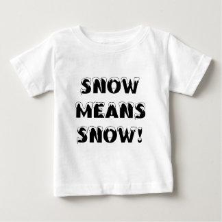 雪は雪を意味します! ベビーTシャツ