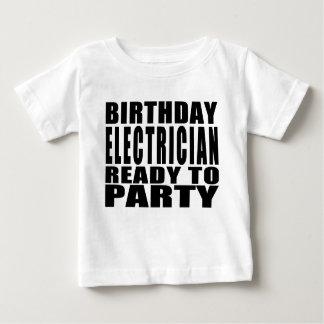 電気技師: パーティを楽しむこと準備ができた誕生日r ベビーTシャツ