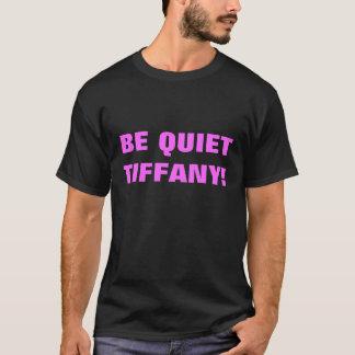静かなTiffanyがあって下さい! Tシャツ