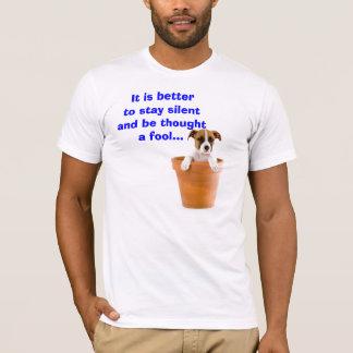 静かにとどまることはよいです Tシャツ