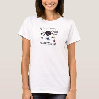 非凡なMultitasker! Tシャツ