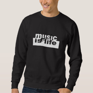 音楽は生命ワイシャツです-スタイルを、カスタマイズ選んで下さい スウェットシャツ