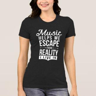 音楽は私が私が住んでいる現実から脱出するのを救済します Tシャツ