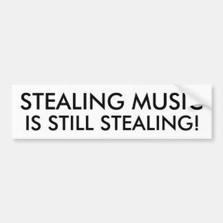 音楽を盗むことはまだ窃盗です! バンパーステッカー