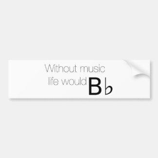 音楽生命なしでBの平らなバンパーステッカー バンパーステッカー