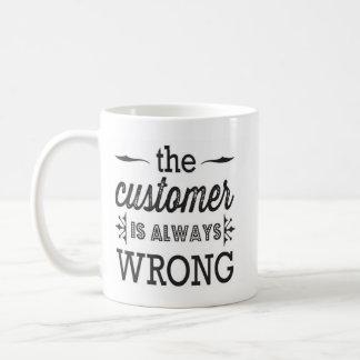 顧客は間違ったマグ常にです コーヒーマグカップ