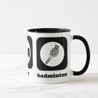 食べて下さい。 睡眠。 バドミントン。 マグ