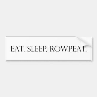 食べて下さい。 睡眠。 Rowpeat. バンパーステッカー