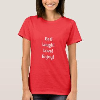 食べて下さい! 笑い! 愛! …引用文の女性のTシャツ Tシャツ