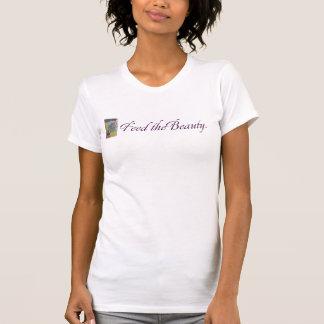 食べ物を与えて下さい美しいのTシャツ(tm)を Tシャツ