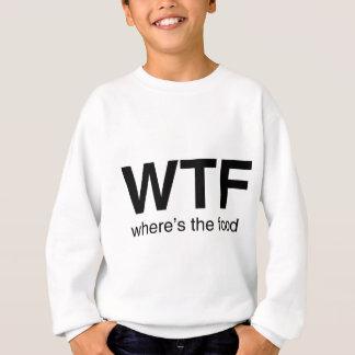 食糧があるところWTF スウェットシャツ