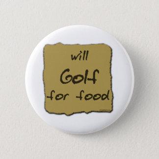 食糧のためにゴルフをします 5.7CM 丸型バッジ
