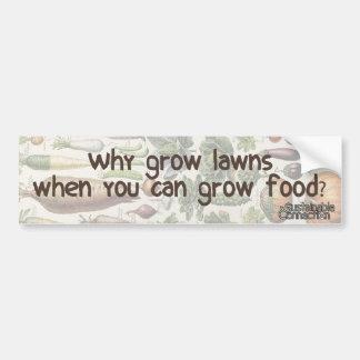食糧を育てることができるときなぜ芝生を育てて下さいか。 バンパーステッカー