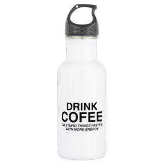 飲み物のコーヒー: 多くの愚かな事を、より速くして下さい ウォーターボトル