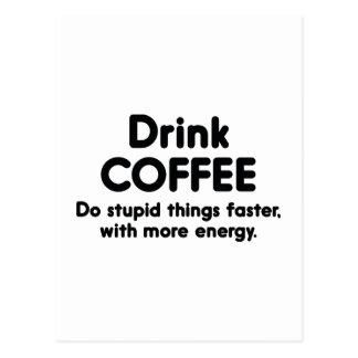 飲み物のコーヒー: 多くの愚かな事を、より速くして下さい ポストカード