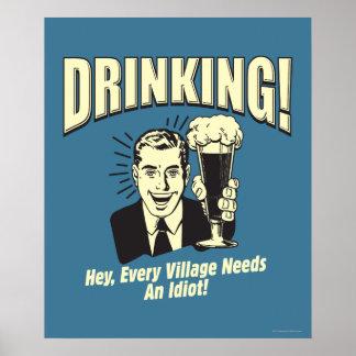 飲むこと: あらゆる村は馬鹿を必要とします ポスター
