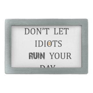 馬鹿をあなたの日を台無しにすることを許可しないで下さい 長方形ベルトバックル