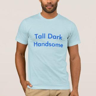 高い暗いハンサムおよび陽気 Tシャツ