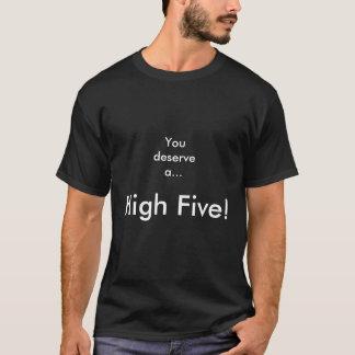 高い5! 、…値します Tシャツ