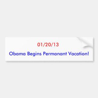 01/20/13、オバマは永久的な休暇始まります! バンパーステッカー