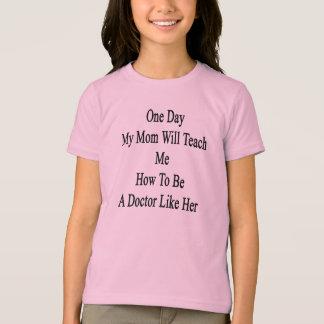 1日私のお母さんは博士である方法を李私に教えます Tシャツ