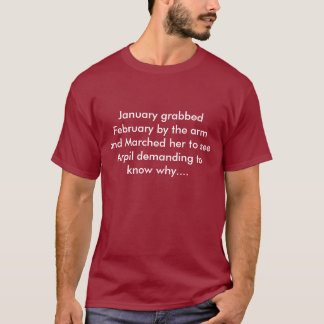 1月は腕によって2月をつかみ、…行進しました Tシャツ