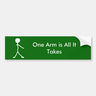 1本の腕は取るすべてです バンパーステッカー