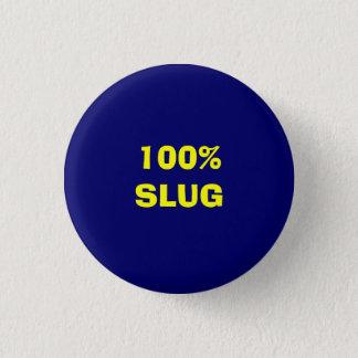 100%のスラグ 缶バッジ