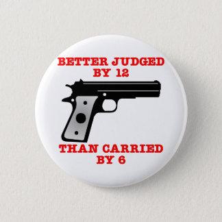 12によって白い銃のよりよい実証済み 5.7CM 丸型バッジ
