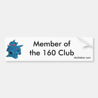 160クラブのメンバー。 バンパーステッカー