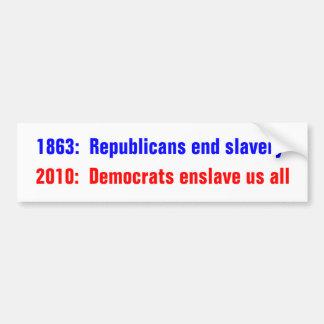 1863年:  共和党員の終わりの隷属2010年:  民主党員… バンパーステッカー