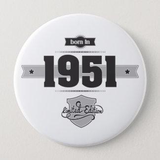 1951年に生まれて下さい(Dark&Lightgrey) 10.2cm 丸型バッジ