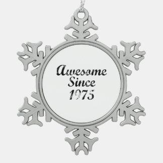 1975年以来素晴らしい スノーフレークピューターオーナメント