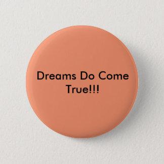 2つの1/4インチのあたりで夢は本当のオレンジボタンを来ます 5.7CM 丸型バッジ