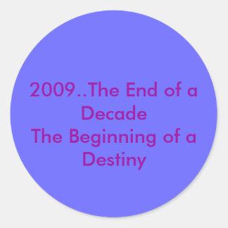 2009年。DesのDecadeTheの始めの終わり… ラウンドシール
