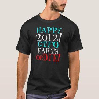2012 GTFOの地球はまたは死にます! Tシャツ