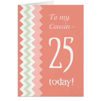 25th Birthday for Cousin, Coral, Mint Chevrons カード