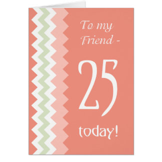 25th Birthday for Friend, Coral, Mint Chevrons カード