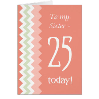 25th Birthday for Sister, Coral, Mint Chevrons カード
