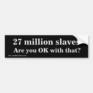 27,000,000の奴隷、それと良いですか。 バンパーステッカー