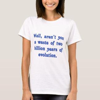 2,000,000,000年間の進化の無駄 Tシャツ