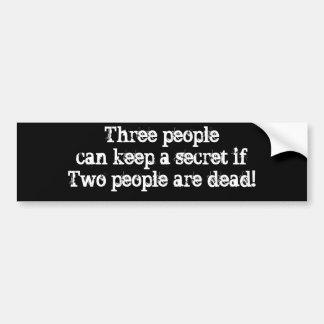 3人はあります…秘密のifTwoの人々を保つことができます バンパーステッカー