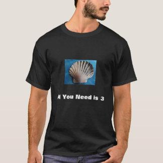 3個の貝は、あなたが必要とするすべて3です Tシャツ