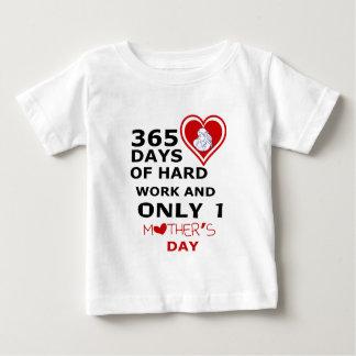 365日のハードワークおよび1母の日だけ ベビーTシャツ