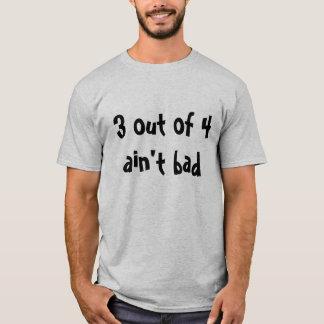4からの3は悪くないです Tシャツ