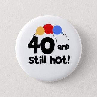 40およびまだ熱い 缶バッジ