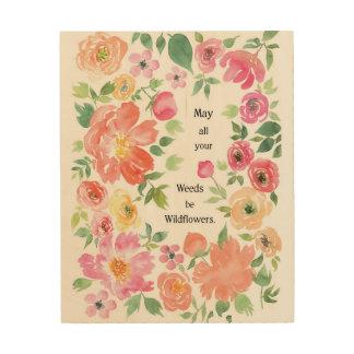 5月あなたの雑草はすべて野生の花の木製の壁の芸術です ウッドウォールアート