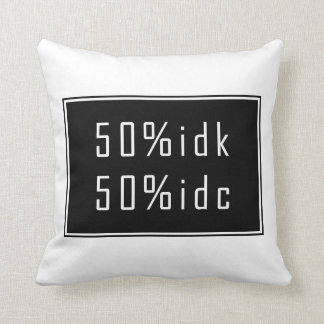 50%idk 50%idc Pillow クッション