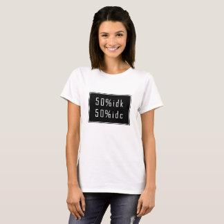 50%idk 50%idc T-shirt Tシャツ
