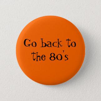 80年代に戻って下さい 5.7CM 丸型バッジ